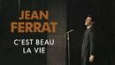 C'est beau la vie/Jean Ferrat