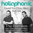 Found You (Stay Alive) (The Remixes) (feat. Dia)/Hollaphonic