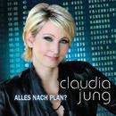 Alles nach Plan?/Claudia Jung
