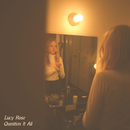 Question It All / White Car/Lucy Rose