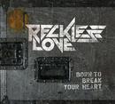 Born To Break Your Heart (Mini album)/Reckless Love