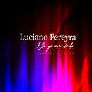 Ella Ya Me Olvido (Versión Urbana)/Luciano Pereyra