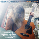 Eachother (feat. Jackson Browne, Marcus King, Lucius)/Grace Potter