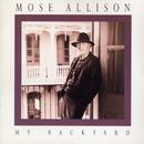 My Back Yard/Mose Allison
