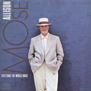 Ever Since The World Ended/Mose Allison