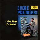 Lo Qué Traigo Es Sabroso/Eddie Palmieri