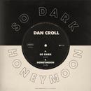 So Dark / Honeymoon/Dan Croll