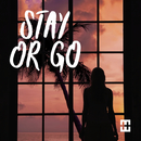 Stay Or Go (Chill Mix)/HEDEGAARD