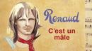C'est un mâle/Renaud