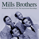 Wonderful Words Of Life: The Inspirational Recordings/The Mills Brothers