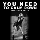 You Need To Calm Down (Live From Paris)/Taylor Swift