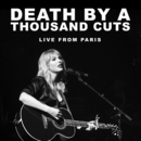 Death By A Thousand Cuts (Live From Paris)/Taylor Swift