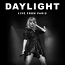 Daylight (Live From Paris)/Taylor Swift