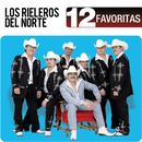 12 Favoritas/Los Rieleros Del Norte