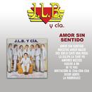 Amor Sin Sentido/J.L.B. Y Cía