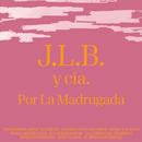 Por La Madrugada/J.L.B. Y Cía