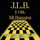 Mi Banana/J.L.B. Y Cía