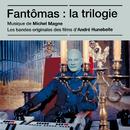 Fantômas : La trilogie (Bandes originales des films)/Michel Magne