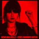 Cities Burning Down EP/Howling Bells