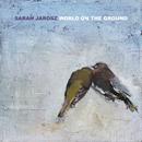 World On The Ground/Sarah Jarosz