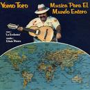 Música Para El Mundo Entero/Yomo Toro