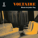 Heute ist jeder Tag (Extended Edition)/Voltaire
