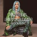Boyfriend (Acoustic)/Mabel