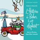 Conte pour enfants - Poulenc: L'histoire de Babar, le petit éléphant/Jean-Marc Luisada, Jeanne Moreau