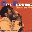 Good To Me: Recorded Live At The Whisky A Go Go Vol. 2/Otis Redding