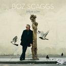 Speak Low/Boz Scaggs