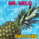 Äntligen/Mr. Melo