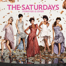 Forever Is Over/The Saturdays