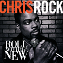 Roll With The New/Chris Rock