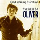 Good Morning Starshine: The Best Of Oliver/Oliver