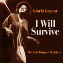 I Will Survive (The Eric Kupper Remixes)/Gloria Gaynor