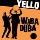 Waba Duba/Yello