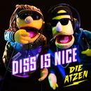 Diss Is Nice/Die Atzen