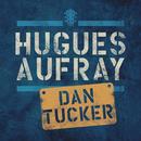 Dan Tucker/Hugues Aufray