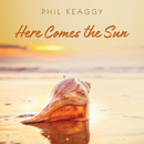 Here Comes The Sun/Phil Keaggy