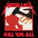 Kill 'Em All (Remastered)/Metallica