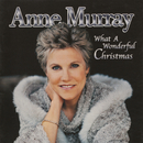 What A Wonderful Christmas/Anne Murray