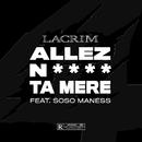 Allez nique ta mère (feat. Soso Maness)/Lacrim