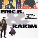 Don't Sweat The Technique/Eric B. & Rakim