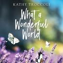 What A Wonderful World/Kathy Troccoli