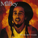 Why Should I/Exodus/Bob Marley