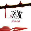 Stronger/Dead by April