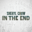 In The End/Sheryl Crow