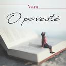 O poveste/Vera