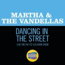 Dancing In The Street (Live On The Ed Sullivan Show, December 5, 1965)/Martha & The Vandellas