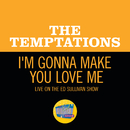 I'm Gonna Make You Love Me (Live On The Ed Sullivan Show, February 2, 1969)/The Temptations
